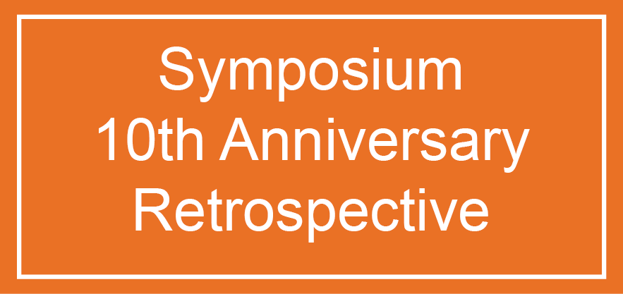 Symposium 10th Anniversary Retrospective